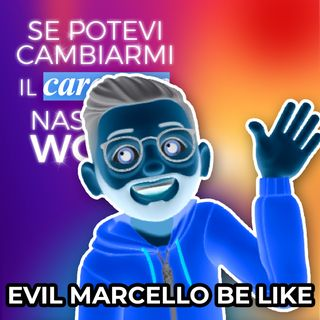 Ep. 111 - Evil Marcello be like 😱