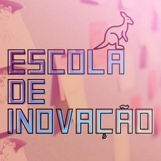 Escola de Inovação na AUS #006