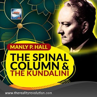 Manly P Hall - The Spinal Column And The Kundalini