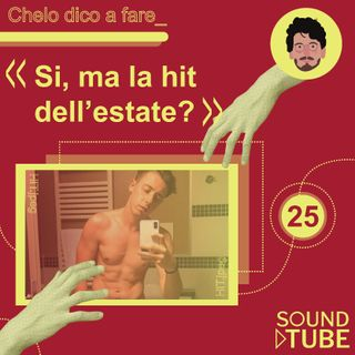 #25. Si, ma la hit dell'estate?