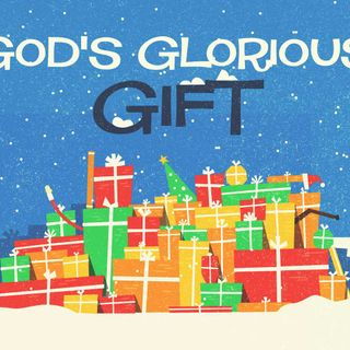 Gods Glorious GIFT