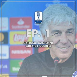 Ep.1 - Gattuso, Gasperini, gufate e querele