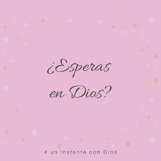 ¿Esperas en Dios? - 1 Pedro 3:12