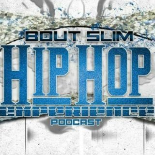 Episode 12 - Bout Slim Hip-Hop Experience