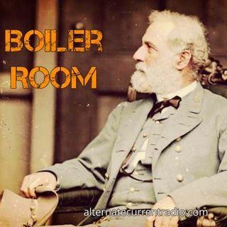 Boiler Room EP #122 - Charlottesville & The History of Violent Cultural Revolution