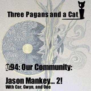 Episode 094: Our Community: Jason Mankey... 2!