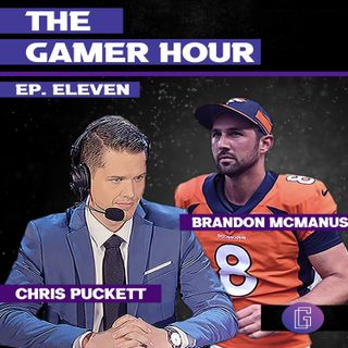 The Gamer Hour - Chris Puckett Interviews Broncos Kicker Brandon McManus
