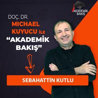 Akademik Bakış - Sebahattin Kutlu - İstanbul Aydın Ünv. Genel Sekreteri #tercih2021