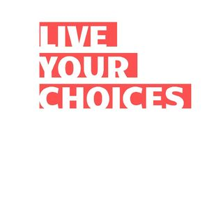 Live Your Choices
