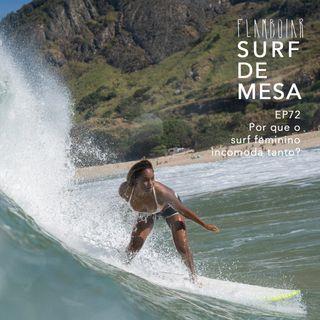 72 - Por que o surf feminino incomoda tanto?
