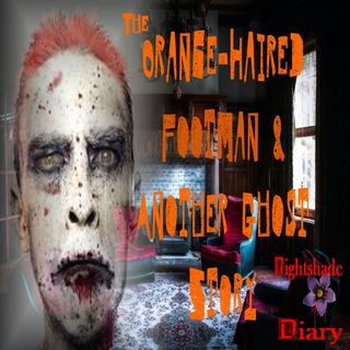 The Orange-Haired Footman & Another Ghost Story | Podcast