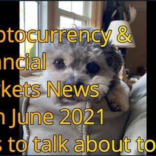 Crypto and Financials markets news 15th June 2021