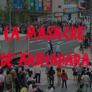 Ep 38 - La Masacre de Akihabara
