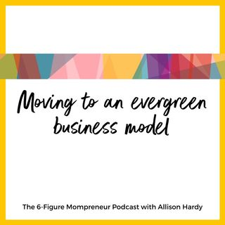 Moving to an evergreen business model