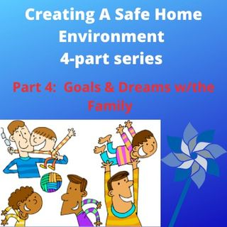 Child Abuse Prevention Month Series:  Family Goals and Dreams.