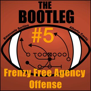 The Bootleg S1E5- Freenzy Free Agency - Offense
