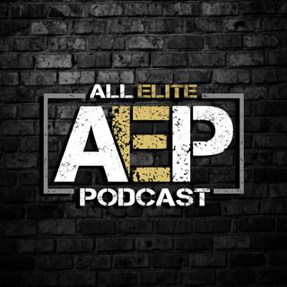 "All Elite Podcast - Episode #32 ""Road To ALL OUT"" (w/ Guest Host The Queen of NE)"