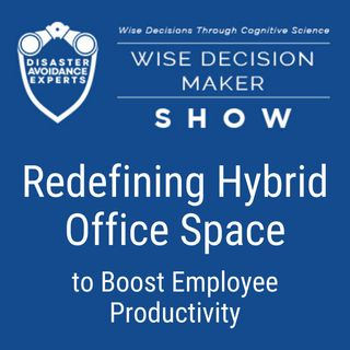 #50: Redefining Hybrid Office Space to Boost Employee Productivity