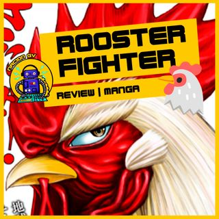 Rooster Fighter | Review manga | 17 de enero