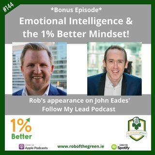 Emotional Intelligence & the 1% Better Mindset - Bonus Episode! EP144