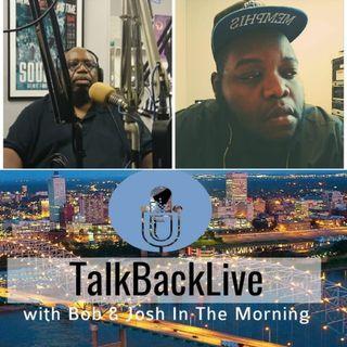 TalkBackLive Bob & Josh 6/26/19