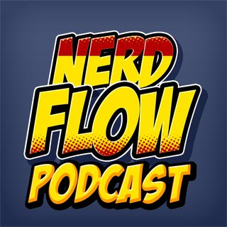 NerdFlow - Episode #1 - We are Video Games, Comics, Superhero Stuff & Anime!