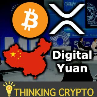 Central Bank Digital Currencies Impact on Bitcoin & XRP - China Digital Yuan 2020
