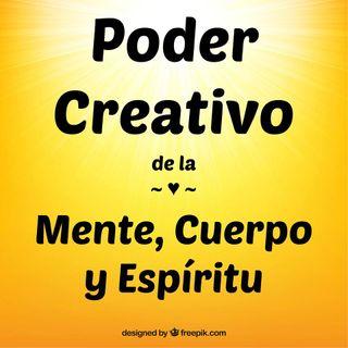Poder Creativo Mente, Cuerpo y Espíritu