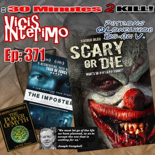 Scary or Die, Vicis Interimo Episode 371