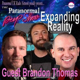 Paranormal Peep Show - Brandon Thomas - Expanding Reality - 06/17/2021