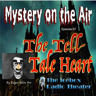 The Tell-Tale Heart; Mystery on the Air