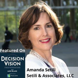 Decision Vision Episode 128:  Should I Take More Risk? – An Interview with Amanda Setili, Setili & Associates, LLC