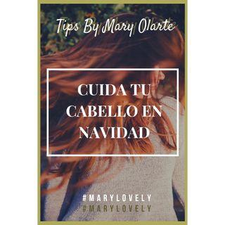 CUIDA TU CABELLO EN NAVIDAD-TIPS BY MARY OLARTE