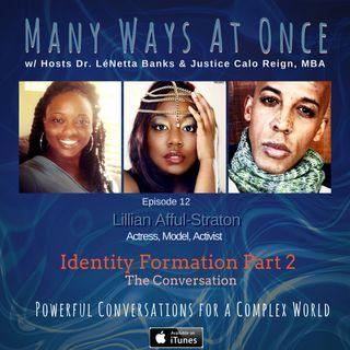 Identity Formation Pt 2 w/ Lillian Afful Straton