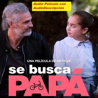 A Se busca papa 🎬 Película Completa con Audiodescripción