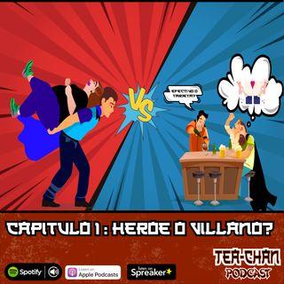Episodio 1: Heroe vs Villano