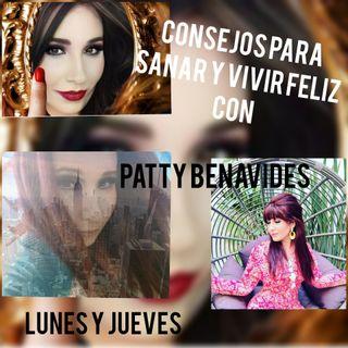 Consejos para Sanar y Vivir Feliz con Patty Benavides