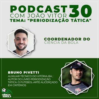 Ep.30 - Periodização Tática no Futebol | Bruno Pivetti