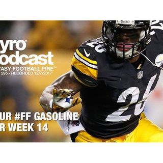 Fantasy Football Fire - Pyro Podcast Show 295 -  Week 14