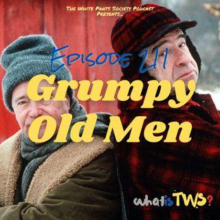 Episode 211 - Grumpy Old Men
