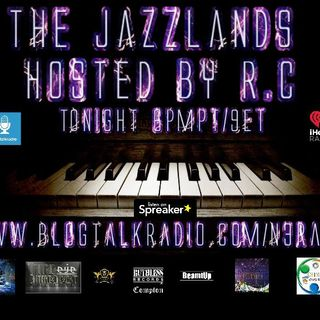 The Jazzlands Hosted By R. C.