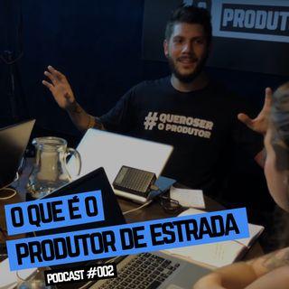 Produtor de Estrada: Suas funções e como ser - #QueroSerOProdutor -  #002