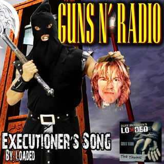 GNRadio #028 - Executioners Song