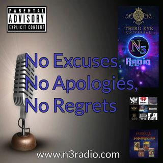 n3radio Presents: No Excuses, No Apologies, No Regrets with Robert & Stacy (Original Air Date 8/23/18)