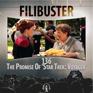 136 - The Promise of 'Star Trek: Voyager'