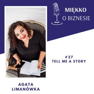 27 – Tell me a story