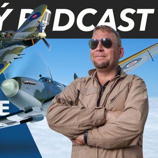 Český pilot SPITFIRE, HURRICANE a dalších historických letadel - Radim Vojta - Letecký Podcast
