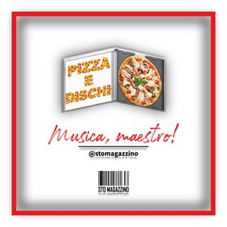 Pizza e dischi - Ep.1 - Musica, maestro!