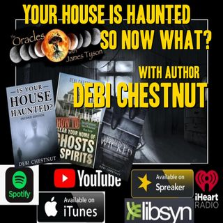 Your House Haunted so now what with author Debi Chestnut