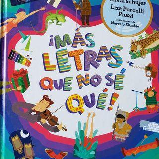 ¡MAS LETRAS QUE NO SE QUE! Libro Infantil de Silvia Schujer y Liza Porcelli Piussi